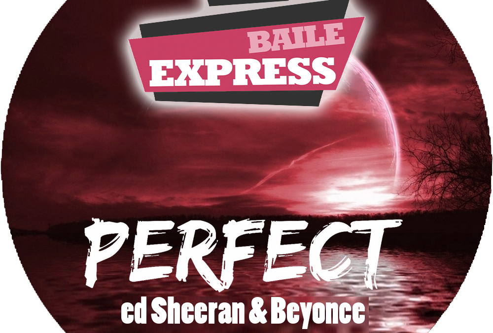 Perfect Ed sheeran y Beyonce Express